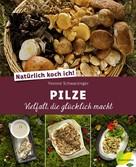 Yvonne Schwarzinger: Natürlich koch ich! Pilze ★★★