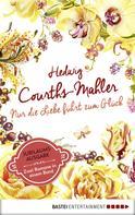 Hedwig Courths-Mahler: Nur die Liebe führt zum Glück ★★★★★