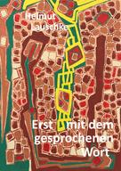 Helmut Lauschke: Erst mit dem gesprochenen Wort