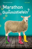 Manuel Stockinger: Marathon in Gummistiefeln? ★★★★