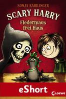 Sonja Kaiblinger: Scary Harry - Fledermaus frei Haus ★★★★