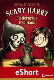 Scary Harry - Fledermaus frei Haus - Das eShort