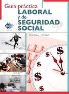 José Pérez Chávez: Guía práctica Laboral y de Seguridad Social 2017