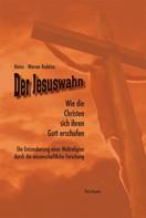 Heinz-Werner Kubitza: Der Jesuswahn ★★★★