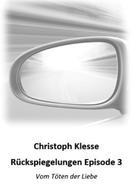 Christoph Klesse: Rückspiegelungen Episode 3
