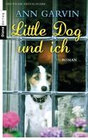 Ann Garvin: Little Dog und ich ★★★★