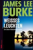 James Lee Burke: Weißes Leuchten