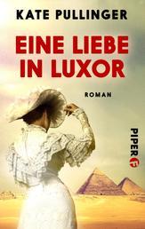 Eine Liebe in Luxor - Roman