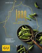 Zohre Shahi: Jaan - Die Seele der persischen Küche