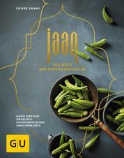 Jaan - Die Seele der persischen Küche - Meine persisch-israelisch-palästinensischen Familienrezepte