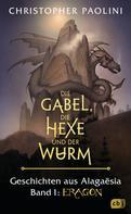 Christopher Paolini: Die Gabel, die Hexe und der Wurm. Geschichten aus Alagaësia. Band 1: Eragon ★★★★