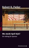 Robert B. Parker: Wo steckt April Kyle? ★★★★