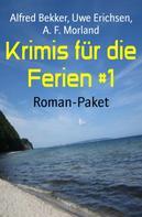 Alfred Bekker: Krimis für die Ferien #1