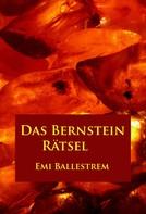 Emi Ballestrem: Das Bernstein-Rätsel