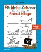 Nico Fauser: Für kleine Zeichner - Piraten & Wikinger ★★