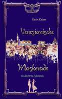Karin Kaiser: Venezianische Maskerade