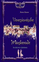 Venezianische Maskerade - Ein düsteres Geheimnis