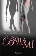Patricia Marín: Baila para mí