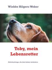 Toby, mein Lebensretter - Schicksalstage, die dein Leben verändern