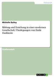Bildung und Erziehung in einer modernen Gesellschaft. Überlegungen von Émile Durkheim