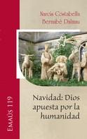 Narcís Costabella Casadevall: Navidad: Dios apuesta por la humanidad