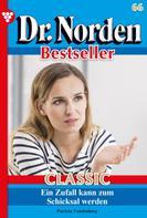 Patricia Vandenberg: Dr. Norden Bestseller Classic 66 – Arztroman