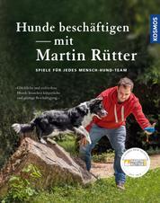 Hunde beschäftigen mit Martin Rütter - Spiele für jedes Mensch-Hund-Team