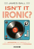 James Ball: Isn't it ironic? ★★★