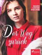 Marie Louise Fischer: Der Weg zurück ★★★