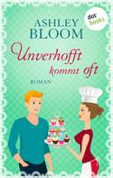 Ashley Bloom: Unverhofft kommt oft ★★★