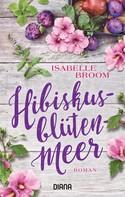 Isabelle Broom: Hibiskusblütenmeer ★★★★