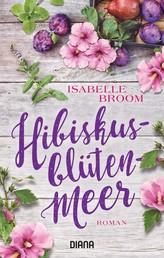 Hibiskusblütenmeer - Roman