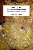 Angélica Sátiro: Nietzsche, excesivamente humano