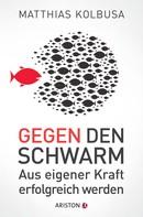 Matthias Kolbusa: Gegen den Schwarm ★★★★