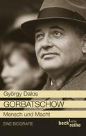 György Dalos: Gorbatschow ★★★★
