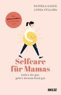 Daniela Gaigg: Selfcare für Mamas ★★