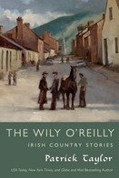 Patrick Taylor: The Wily O'Reilly: Irish Country Stories