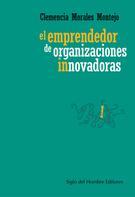 Clemencia Morales Montejo: El emprendedor de organizaciones innovadoras