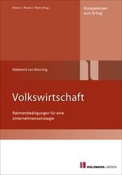 Volkswirtschaft, 4. Auflage - Rahmenbedinungen für Unternehmensstrategie