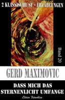 Gerd Maximovic: Dass mich das Sternenlicht umfange