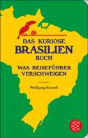 Wolfgang Kunath: Das kuriose Brasilien-Buch ★★★★
