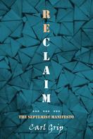 Carl Grip: Reclaim - The Septemist Manifesto