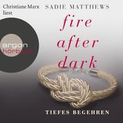 Tiefes Begehren - Fire After Dark, 2 (Ungekürzt)