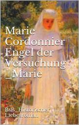 Engel der Versuchung _Marie - BsB_Historischer Liebesroman