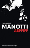 Dominique Manotti: Abpfiff