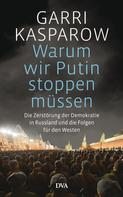 Garri Kasparow: Warum wir Putin stoppen müssen ★★