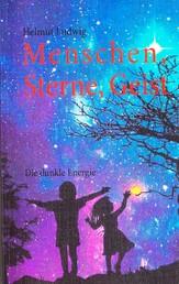 Menschen, Sterne, Geist - Die dunkle Energie