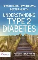 Merlin Thomas: Understanding Type 2 Diabetes