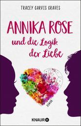 Annika Rose und die Logik der Liebe - Roman