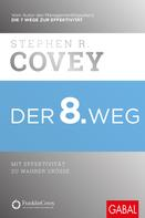 Stephen R. Covey: Der 8. Weg